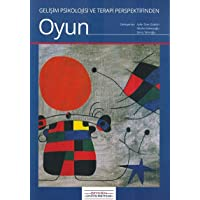 Gelişim Psikolojisi ve Terapi Perspektifinden Oyun