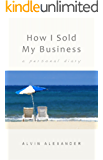 How I Sold My Business: A Personal Diary (English Edition)