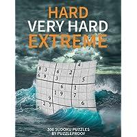Hard Sudoku puzzle books vol. 1: Hard, Very Hard and Extremely Hard Sudoku - Total 300 Sudoku puzzles to solve…