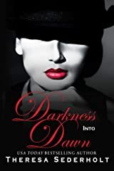 Darkness into Dawn (The Unraveled Trilogy Book 2) Kindle Edition