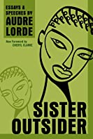 Sister Outsider: Essays And Speeches (Crossing