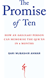 The Promise of Ten: How an ordinary person can memorise the Qur'an in 6 months