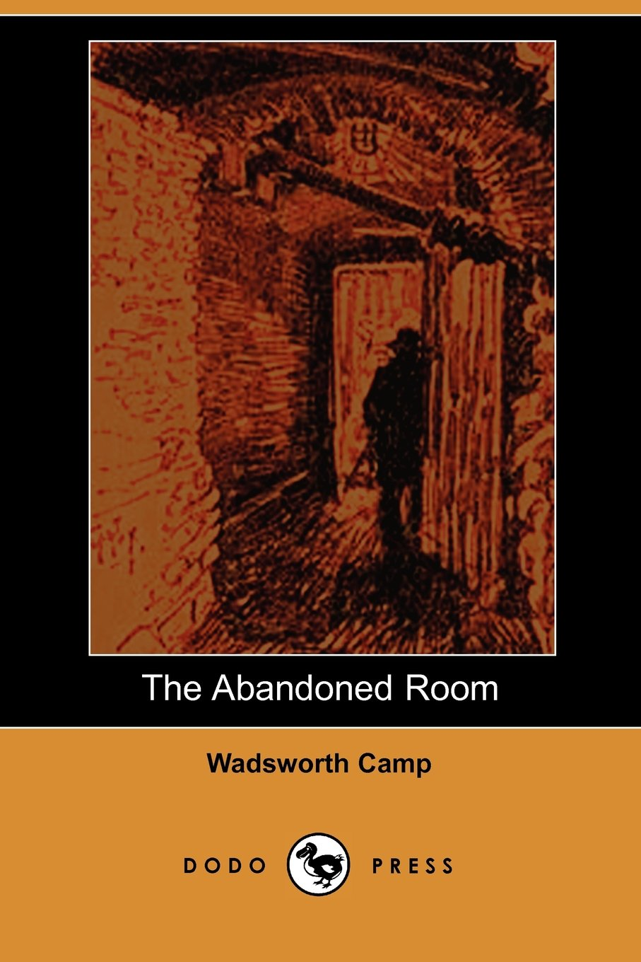 Download The Abandoned Room (Dodo Press): Classic Work By The American Author, Journalist, Critic And Foreign Correspondent Whose Lungs Were Damaged By Exposure To Mustard Gas During World War I. ebook