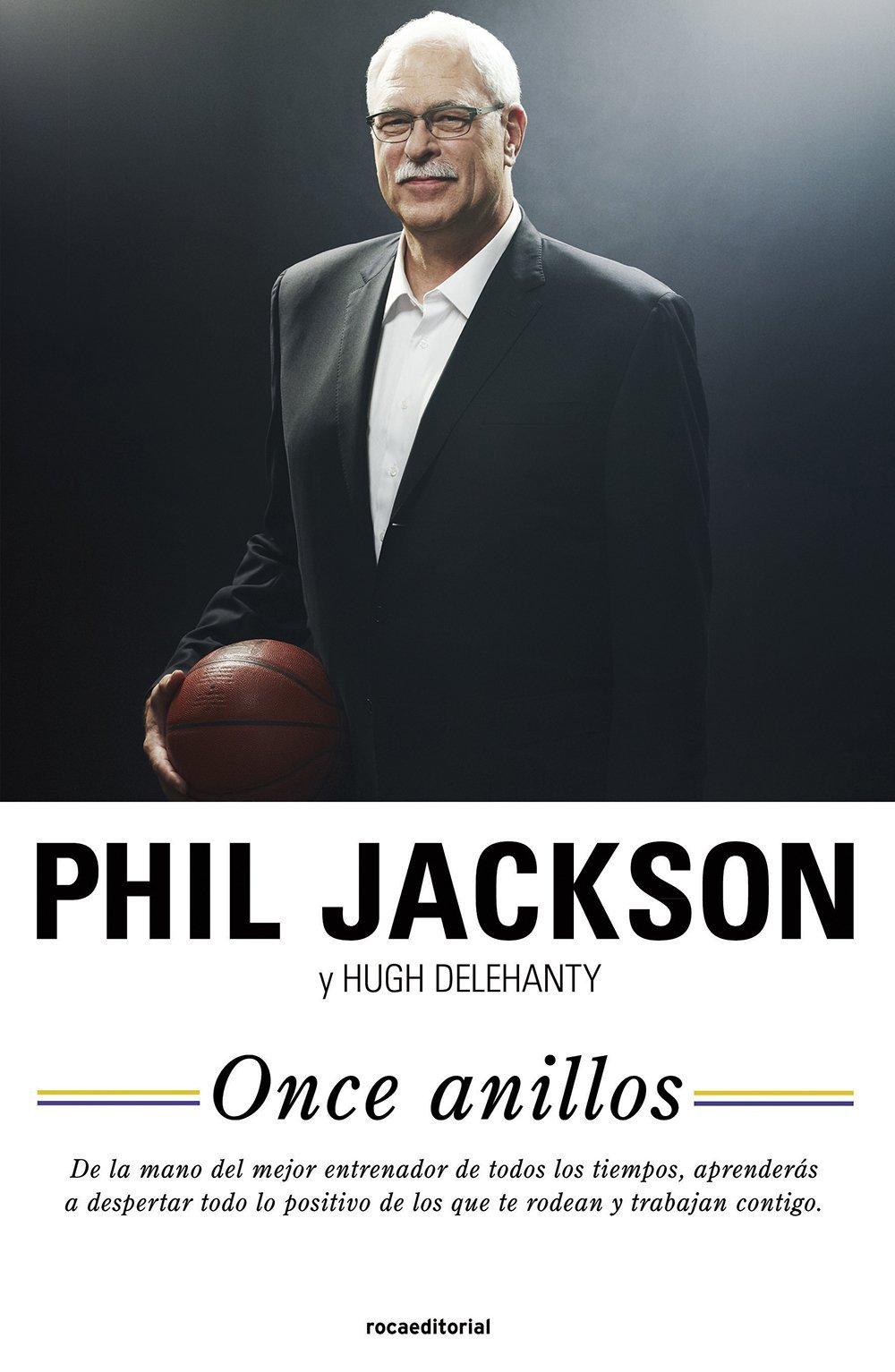 Once Anillos (No Ficcion (roca)) Tapa dura – 13 feb 2014 Phil Jackson Hugh Delehanty Margarita Cavándoli 8499187439