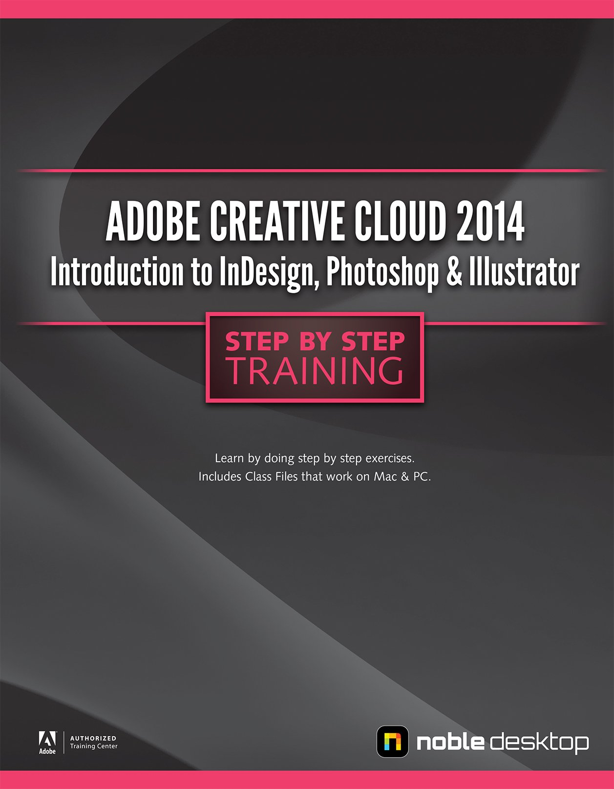 Download Adobe Creative Cloud 2014: Introduction to Indesign, Photoshop and Illustrator Step by Step Training PDF