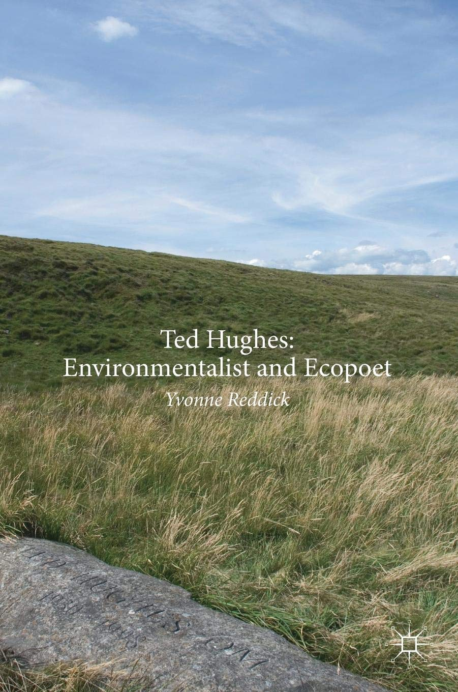 Ted Hughes: Environmentalist and Ecopoet by Palgrave Macmillan