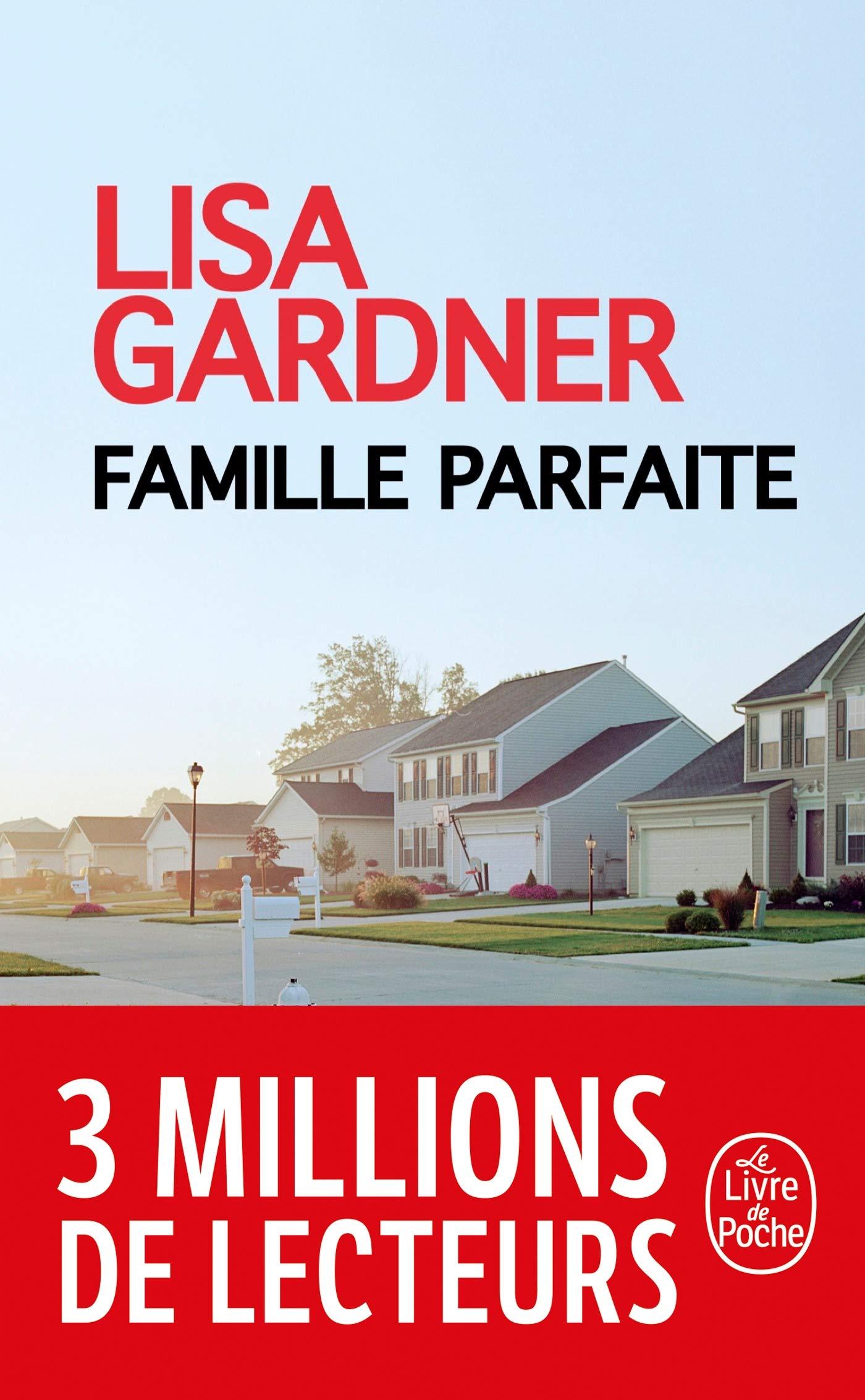 Famille Parfaite Lisa Gardner 9782253237082 Amazon Com Books