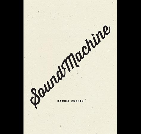 Amazon Com Soundmachine Ebook Zucker Rachel Kindle Store