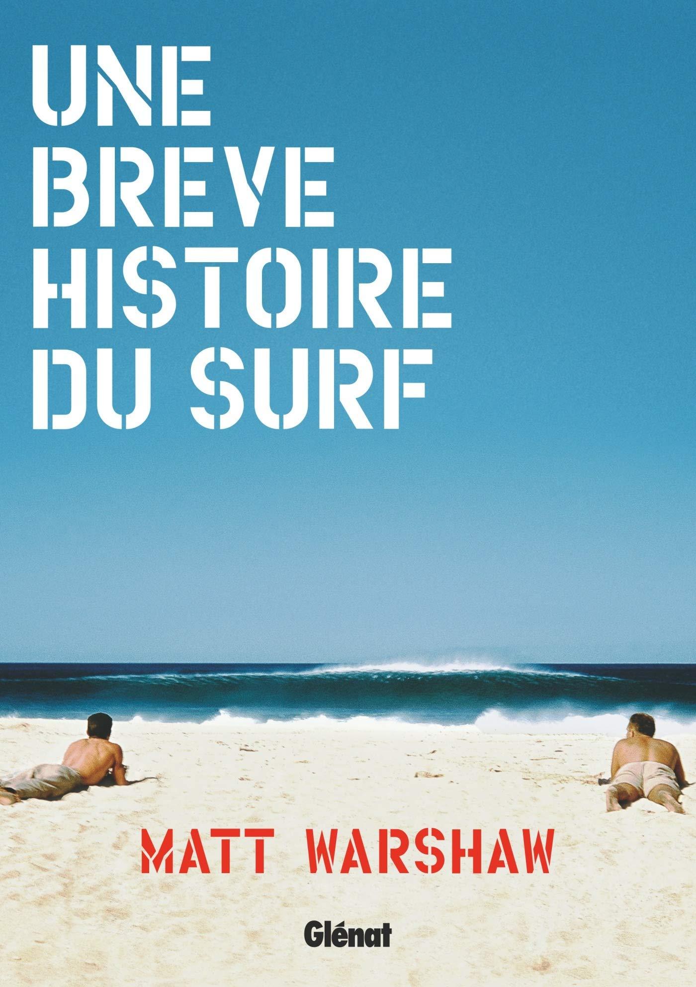 Une Brève Histoire Du Surf Beaux Livres Mer French Edition Warshaw Matt 9782344024997 Amazon Com Books