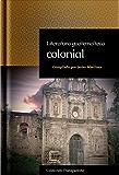 Literatura guatemalteca colonial: adaptación en español moderno (Colección Transparente nº 4) (Spanish Edition)