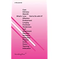 E-flux journal - What's Love (or Care, Intimacy, Warmth, Affection) Got to Do with It?