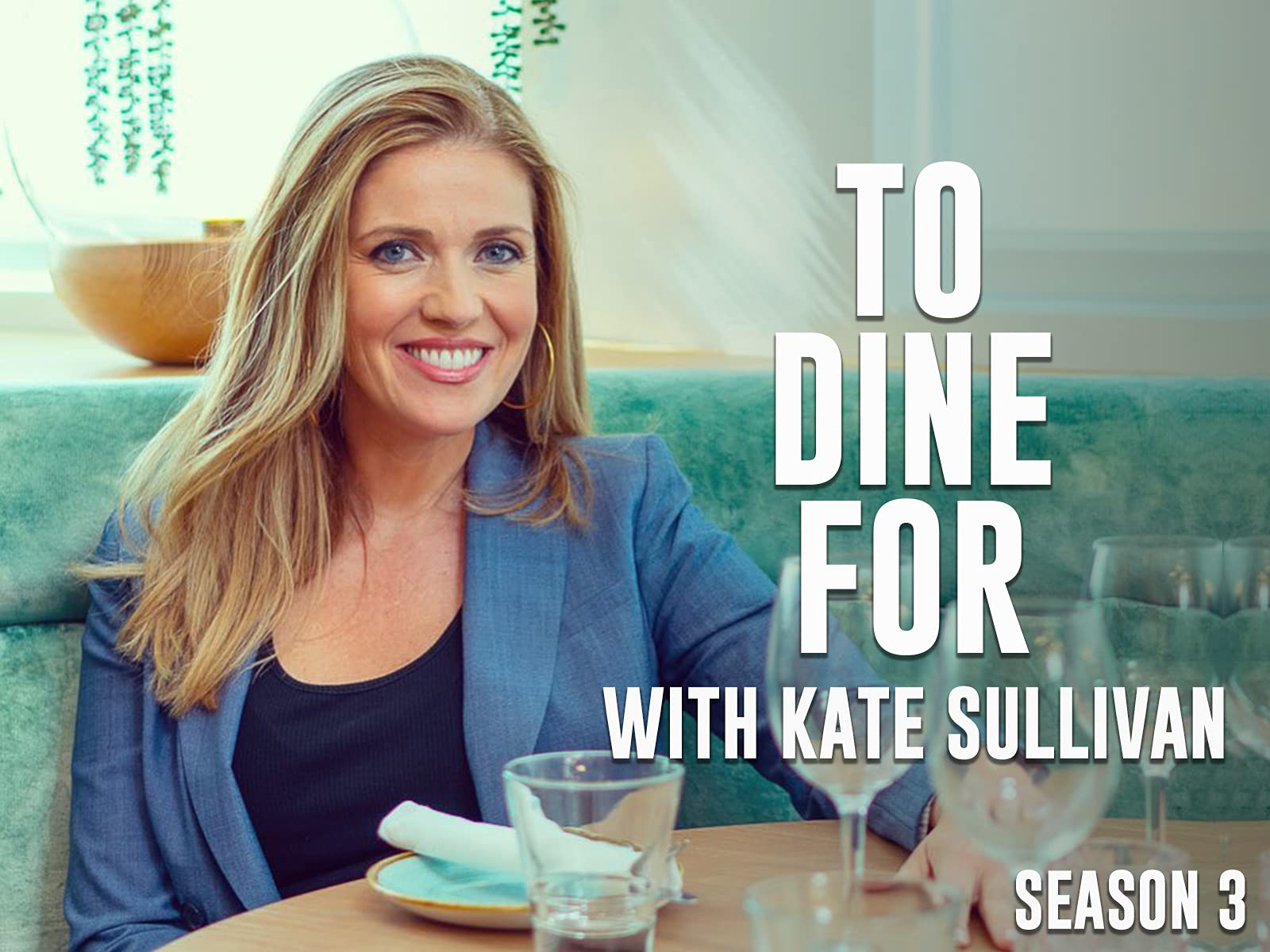 To Dine For with Kate Sullivan on Amazon Prime Instant Video UK