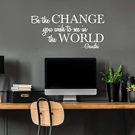 Vinyl Wall Decal Sticker Be The Change You Wish To See In The World 18 X 36 Modern Cute Optimistic Quote Sticker For Living Room Office Conference Room