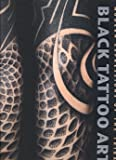 Black Tattoo Art: Modern Expressions of the Tribal by Marisa Kakoulas (1-Oct-2009) Hardcover