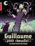 Guillaume petit chevalier, Tome 11 : Les monstres de Mortelune