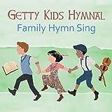 Getty Kids Hymnal – Family Hymn Sing