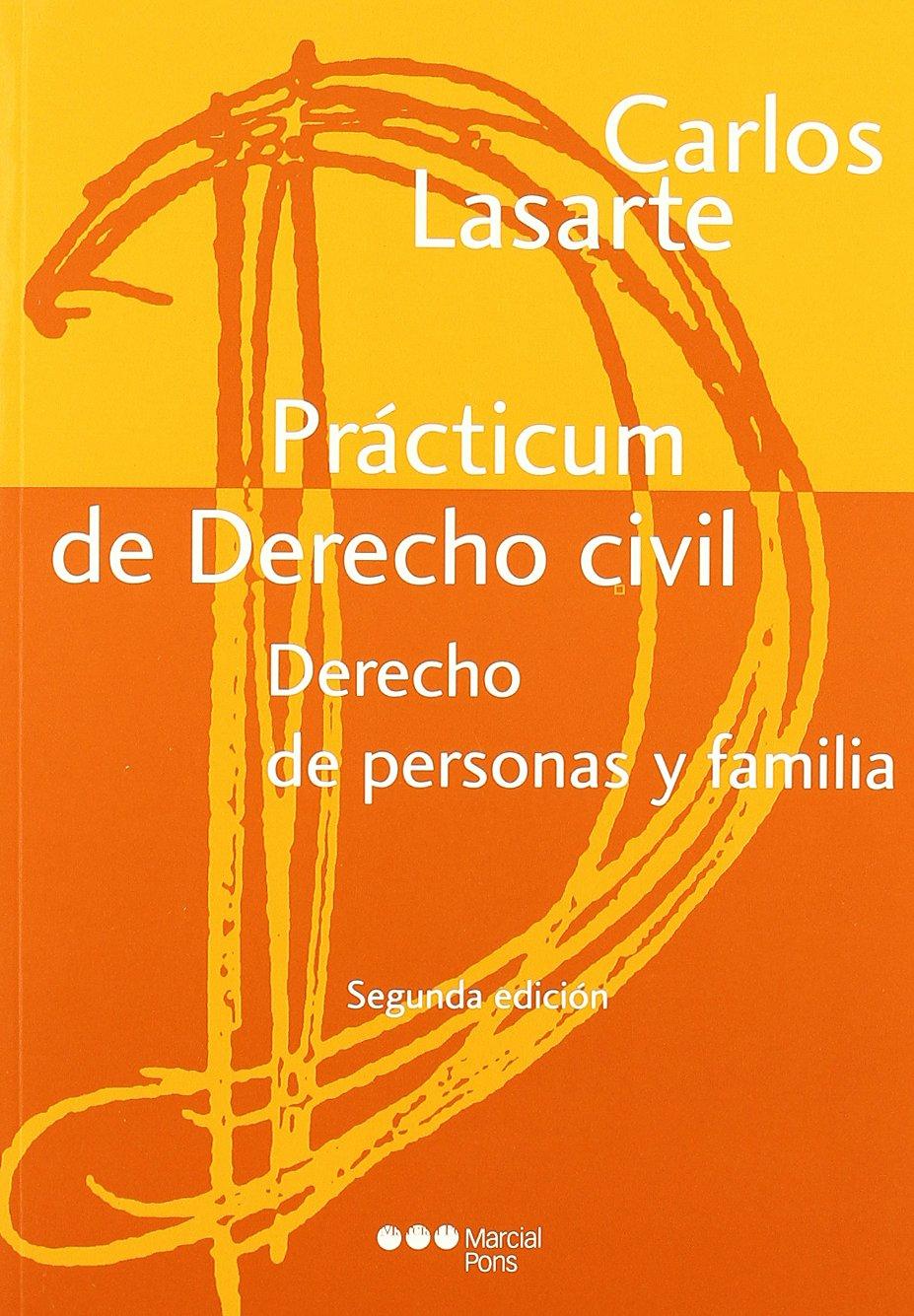 Prácticum de Derecho civil. Derecho de personas y familia: Amazon.es: Lasarte Álvarez, Carlos: Libros