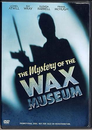 Amazon The Mystery Of The Wax Museum 1933 Fay Wray Fay