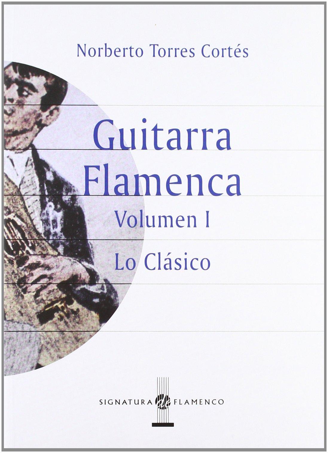 Guitarra Flamenca (2 Vols.): Amazon.es: Torres Cortés, Norberto ...