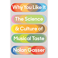Why You Like It: The Science and Culture of Musical Taste (English Edition)