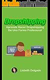 DROPSHIPPING: Aprende Hacer Dropshipping De Una Forma Profesional