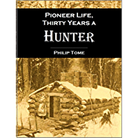 Pioneer life; or,  Thirty Years a Hunter, Being Scenes and Adventures in the Life of Philip Tome (1854)