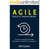 Agile Project Management: Beginner's Guide to Agile Project Management and Software Development (Lean Six Book 1)