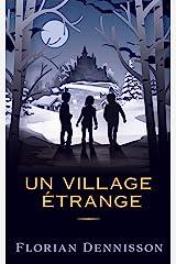 Un village étrange (série policier & suspense jeunesse 8-14 ans t. 2) (French Edition) Kindle Edition