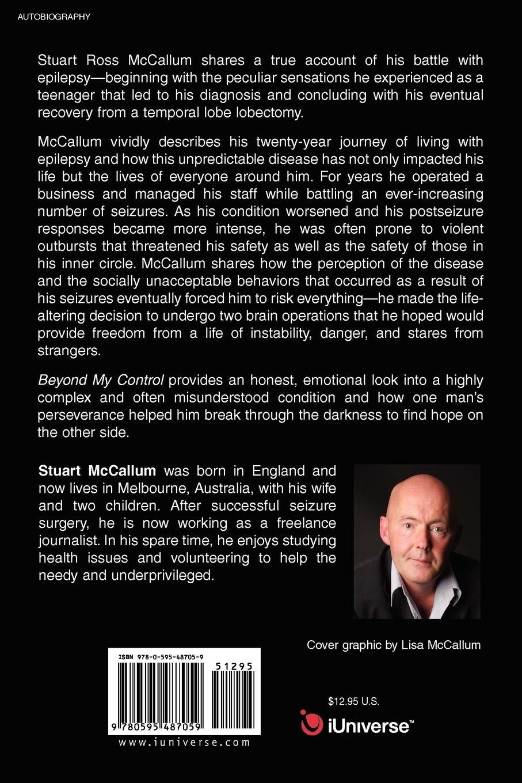 Beyond My Control One Mans Struggle With Epilepsy Seizure Surgery Beyond By Stuart Ross Mccallum