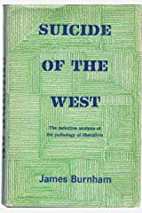SUICIDE OF THE WEST An Essay on the Meaning and Destiny of Liberalism Hardcover