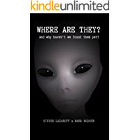 Where Are They?: And why haven't we found them yet?