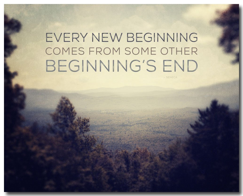 Every New Beginning Comes From Some Other Beginning's End - Seneca Quotation Print - Graduation Gift - Motivational Gift - Typography - Vermont Mountain Landscape