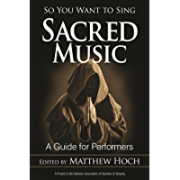 So You Want to Sing Sacred Music: A Guide for Performers book cover