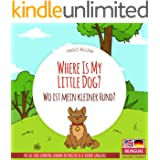 Where Is My Little Dog? - Wo ist mein kleiner Hund?: English German Bilingual Picture Book for Children Ages 2-6 (Where is.?