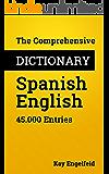 The Comprehensive Dictionary Spanish-English: 45.000 Entries (English Edition)