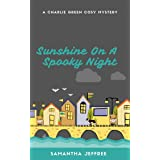 Sunshine On A Spooky Night: Charlie Green Cosy Mystery Book 2