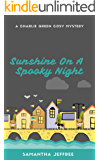 Sunshine On A Spooky Night: A Cosy Mystery (Charlie Green Cosy Mystery Book 2)