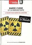 grandes idées de la science - Marie Curie et la radioactivité - le secret bien gardé de la matière