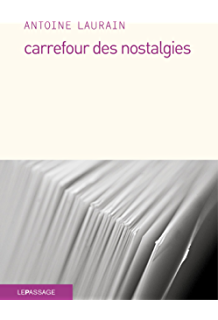 Carrefour des nostalgies (LITTERATURE) (French Edition)