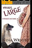 Whiskey, Large (The Whiskey Mattimoe Mystery Series Book 7)