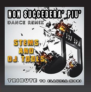 RE-MIX - Non succedera' piu': Dance Remix, Stems and DJ Tools