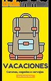 Vacaciones: Caronas, cagadas e cervejas