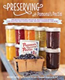 Preserving with Pomona's Pectin: The Revolutionary Low-Sugar, High-Flavor Method for Crafting and Canning Jams, Jellies…