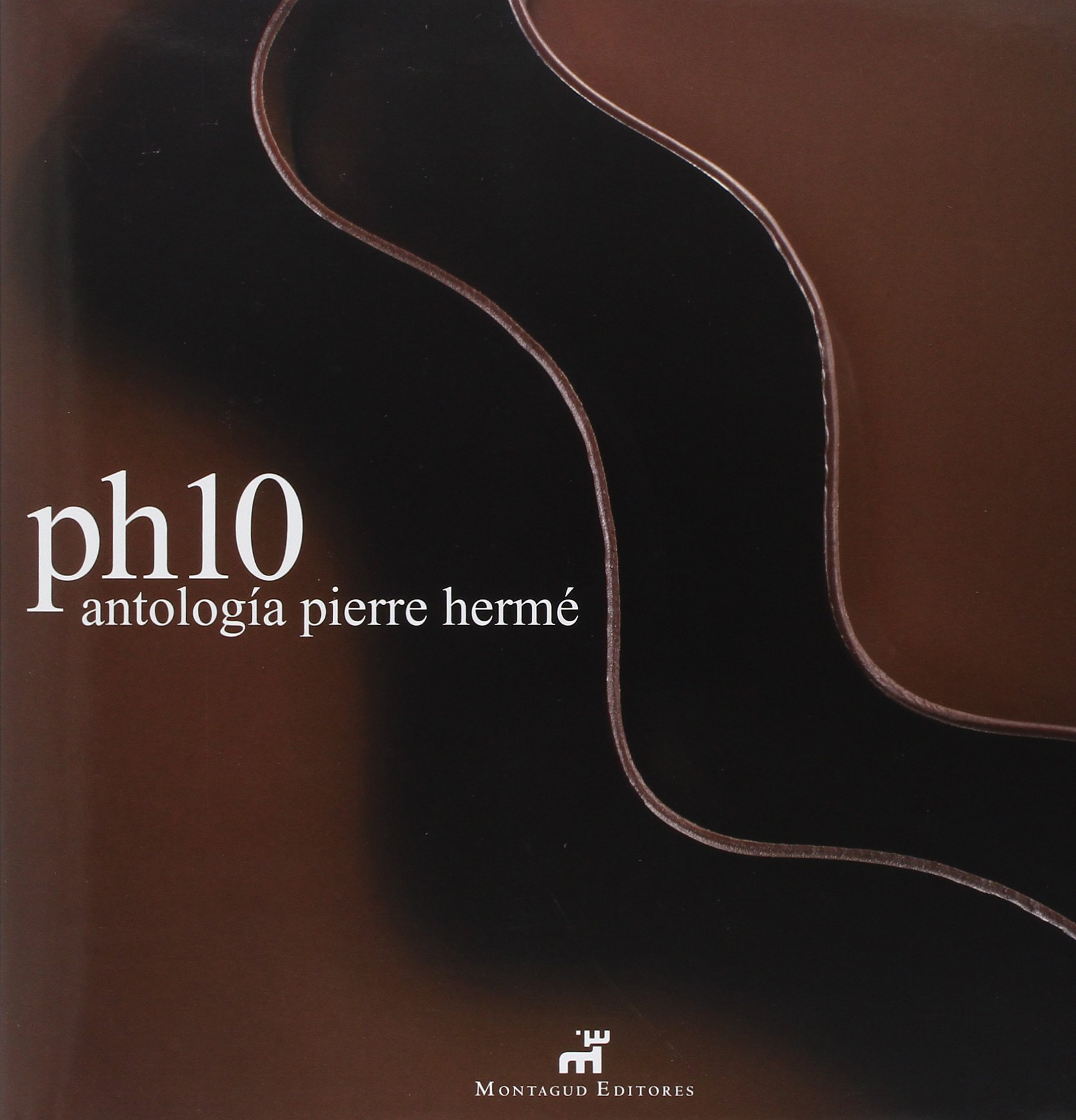 Read Online PH10: Antologia Pierre Herme / Pierre Herme Anthology (Spanish Edition) pdf
