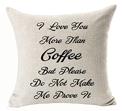 don39t love homeoffice. Best Gift Idea Black Funny Inspirational Sayings I Love You More Than  Coffee But Please Don Don39t Love Homeoffice 1