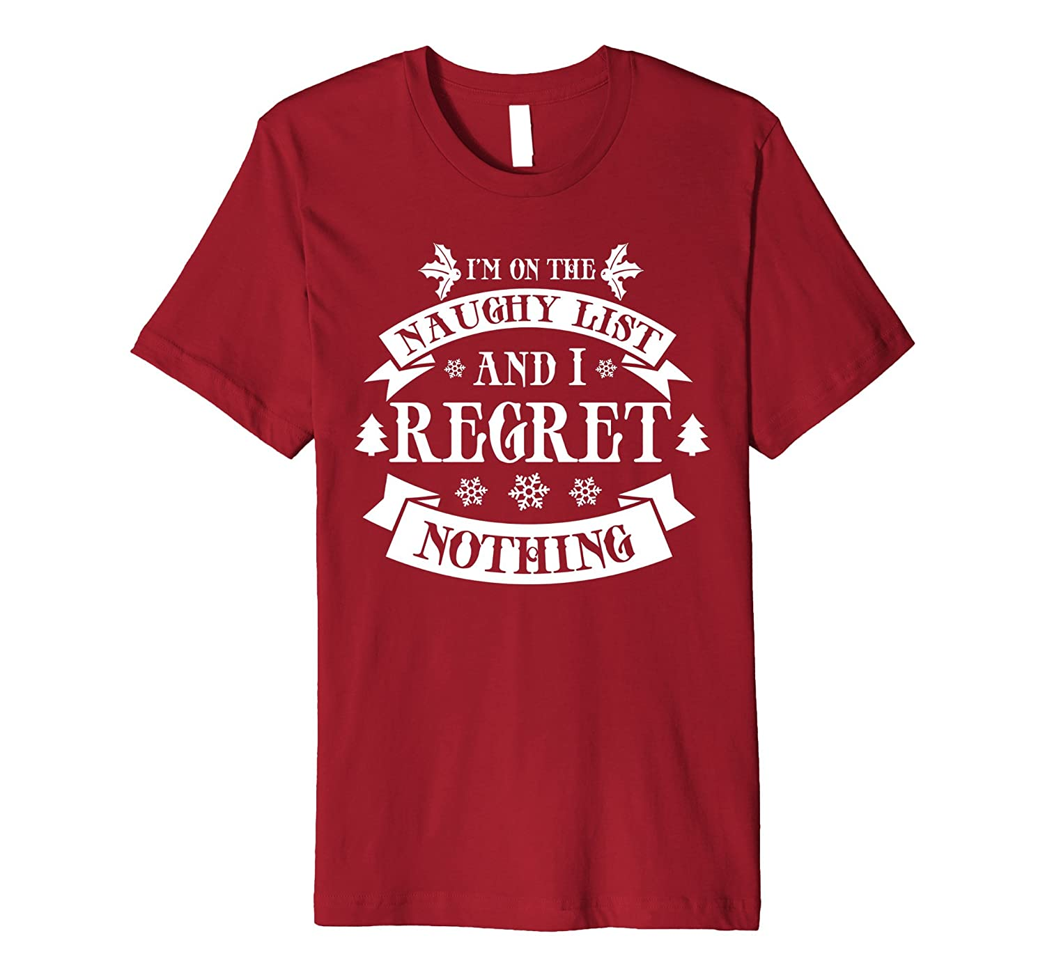 I\'m On Naughty List And Regret Nothing Funny Christmas Shirt-ANZ ...