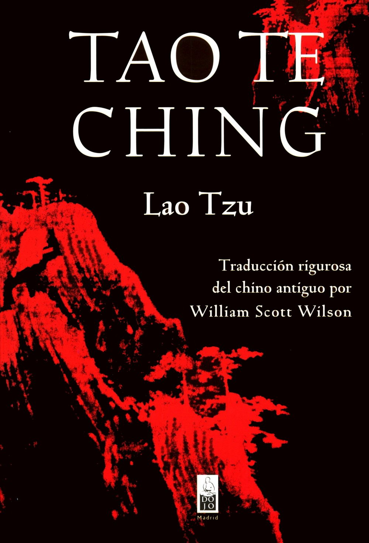 Tao Te Ching Tapa blanda – 1 dic 2012 Lao Tzu William Scott Wilson Alejandro Pareja Rodríguez Dojo