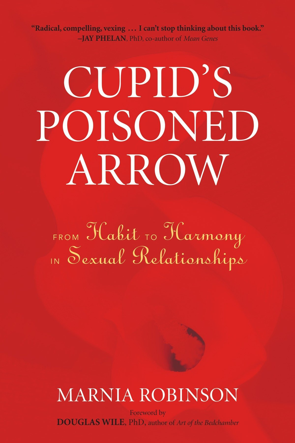 Cupid's Poisoned Arrow: From Habit to Harmony in Sexual Relationships by North Atlantic Books