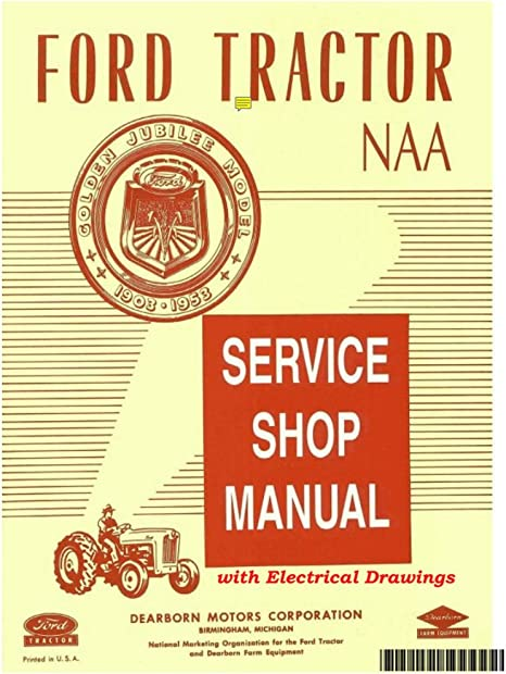 Amazon Com 1953 1954 1955 Ford Tractor Model Naa Service Manual Everything Else