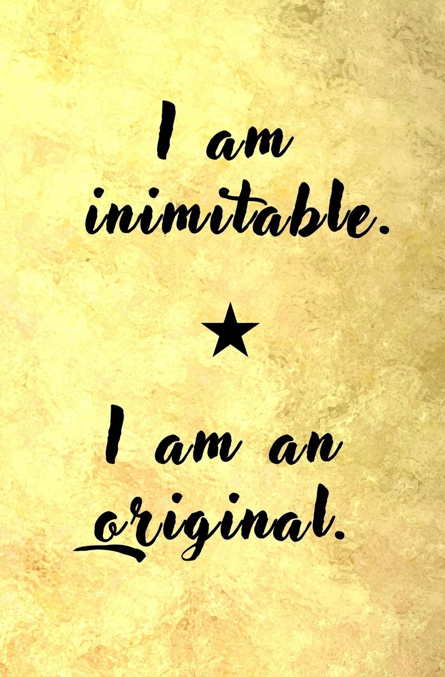 I am Inimitable. I am an Original.: Blank Journal and ...